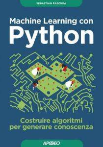 Machine Learning con Python: costruire algoritmi per generare conoscenza – Sebastian Raschka [ePub & Kindle] [Italian]