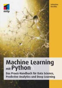Machine Learning mit Python – Das Praxis-Handbuch für Data Sience, Predictive Analytics und Deep Learning – Sebastian Raschka [ePub & Kindle] [German]