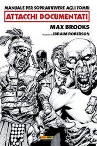 Manuale per sopravvivere agli zombi: attacchi documentati – Max Brooks, Ibraim Roberson [ePub & Kindle] [Italian]