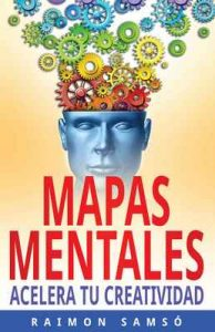 Mapas Mentales: Acelera tu creatividad (Marketing nº 3) – Raimon Samsó [ePub & Kindle]
