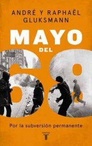 Mayo del 68: Por la subversión permanente – André Glucksmann [ePub & Kindle]
