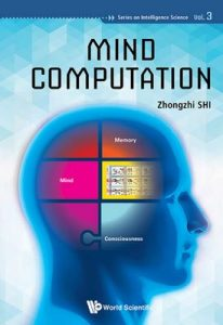 Mind Computation: 3 (Series on Intelligence Science) – Zhongzhi Shi [ePub & Kindle] [English]