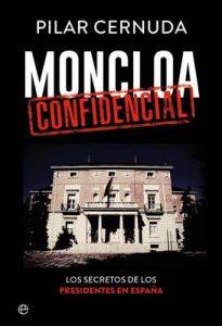 Moncloa Confidencial (Biografías y memorias) – Pilar Cernuda [ePub & Kindle]