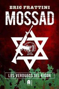 Mossad, Los verdugos del Kidon (Actualizado 2011) – Eric Frattini [ePub & Kindle]