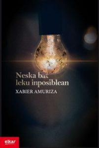 Neska bat leku inposiblean (Literatura) – Xabier Amuriza Zarraonaindia [ePub & Kindle] [Euskera]