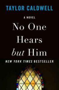 No One Hears but Him: A Novel – Taylor Caldwell [ePub & Kindle] [English]
