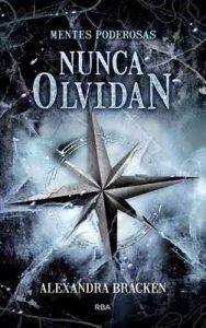 Nunca olvidan (Saga Mentes Poderosas) – Alexandra Bracken, Manuel Manzano [ePub & Kindle]