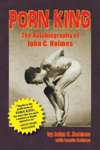 Porn King: The Autobiography of John C. Holmes – John Holmes [ePub & Kindle] [English]