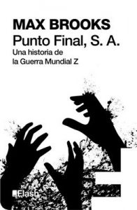 Punto Final, S. A. (Flash): Una historia de la Guerra Mundial Z – Max Brooks [ePub & Kindle]