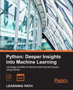 Python: Deeper Insights into Machine Learning – Sebastian Raschka, David Julian [ePub & Kindle] [English]