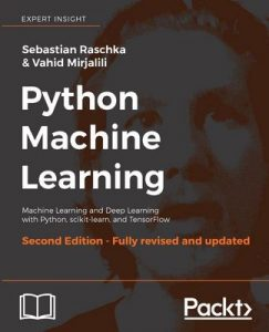 Python Machine Learning: Machine Learning and Deep Learning with Python, scikit-learn, and TensorFlow (2nd Edition) – Sebastian Raschka, Vahid Mirjalili [ePub & Kindle] [English]