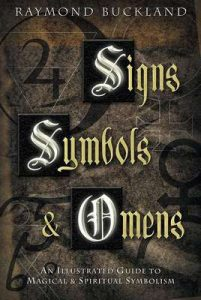 Signs, Symbols & Omens: An Illustrated Guide to Magical & Spiritual Symbolism – Raymond Buckland [ePub & Kindle] [English]