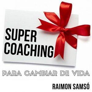 Supercoaching – Raimon Samso [Narrado por Alfonso Sales] [Audiolibro] [Español]