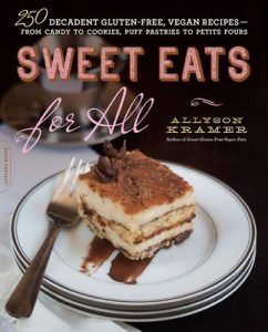 Sweet Eats for All: 250 Decadent Gluten-Free, Vegan Recipes–from Candy to Cookies, Puff Pastries to Petits Fours – Allyson Kramer [ePub & Kindle] [English]