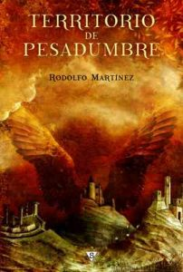 Territorio de pesadumbre – Rodolfo Martínez [ePub & Kindle]