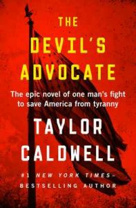 The Devil's Advocate: The Epic Novel of One Man's Fight to Save America from Tyranny – Taylor Caldwell [ePub & Kindle] [English]