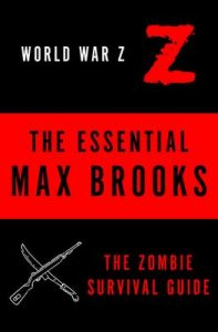 The Essential Max Brooks: The Zombie Survival Guide and World War Z – Max Brooks [ePub & Kindle] [English]