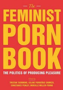 The Feminist Porn Book: The Politics of Producing Pleasure – Tristan Taormino, Constance Penley [ePub & Kindle] [English]