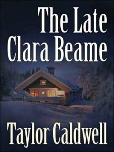 The Late Clara Beame – Taylor Caldwell [ePub & Kindle] [English]