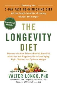 The Longevity Diet: Discover the New Science Behind Stem Cell Activation and Regeneration to Slow Aging, Fight Disease, and Optimize Weight – Valter Longo [ePub & Kindle] [English]