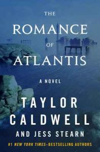 The Romance of Atlantis: A Novel – Taylor Caldwell, Jess Stearn [ePub & Kindle] [English]