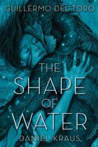 The Shape of Water – Guillermo del Toro, Daniel Kraus [ePub & Kindle] [English]