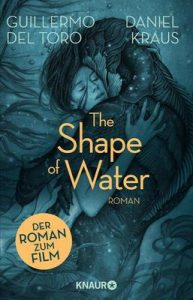 The Shape of Water: Roman – Guillermo del Toro, Daniel Kraus [ePub & Kindle] [German]