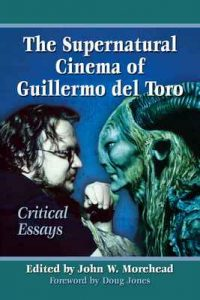The Supernatural Cinema of Guillermo del Toro: Critical Essays – John W. Morehead [ePub & Kindle] [English]