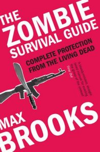 Zombie Survival Guide: Complete Protection from the Living Dead – Max Brooks [ePub & Kindle] [English]
