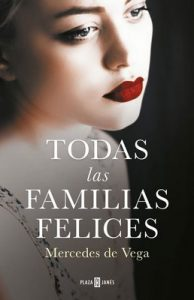 Todas las familias felices – Mercedes de Vega [ePub & Kindle]