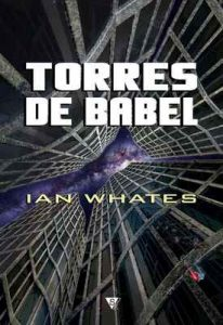 Torres de Babel – Ian Whates, Rodolfo Martínez [ePub & Kindle]