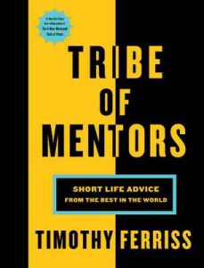 Tribe of Mentors: Short Life Advice from the Best in the World – Timothy Ferriss [ePub & Kindle] [English]