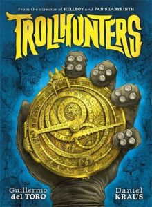 Trollhunters: The book that inspired the Netflix series – Guillermo Del Toro,‎ Daniel Kraus,‎ Sean Murray [ePub & Kindle] [English]