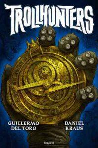Trollhunters (Troll Hunters t. 1) – Guillermo del Toro, Daniel Kraus [ePub & Kindle] [French]