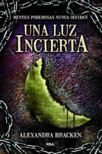 Una luz incierta (Saga Mentes Poderosas) – Alexandra Bracken, Manuel Manzano [ePub & Kindle]