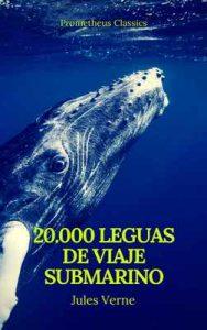 Veinte mil leguas de viaje submarino (Prometheus Classics) – Julio Verne, Prometheus Classics [ePub & Kindle]