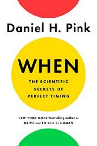 When: The Scientific Secrets of Perfect Timing – Daniel H. Pink [ePub & Kindle] [English]