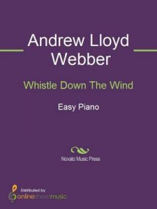 Whistle Down The Wind – Andrew Lloyd Webber [ePub & Kindle] [English]
