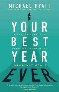Your Best Year Ever: A 5-Step Plan for Achieving Your Most Important Goals – Michael Hyatt [ePub & Kindle] [English]