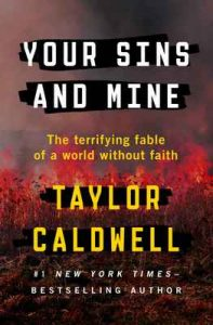 Your Sins and Mine: The Terrifying Fable of a World Without Faith – Taylor Caldwell [ePub & Kindle] [English]