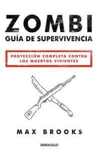 Zombi: Guía de supervivencia: Protección completa contra los muertos vivientes – Max Brooks [ePub & Kindle]