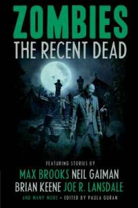 Zombies The Recent Dead – Max Brooks, Brian Keene, Neil Gaiman, Joe R. Lansdale [ePub & Kindle] [English]