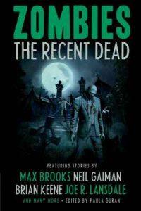 Zombies The Recent Dead – Max Brooks, Brian Keene, Neil Gaiman, Joe R. Lansdale [ePub & Kindle] [English]