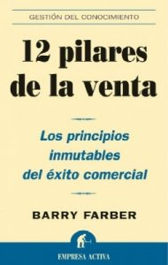12 pilares de la venta (Gestión del conocimiento) – Barry Farber, Sergio Bulat Barreiro [ePub & Kindle]