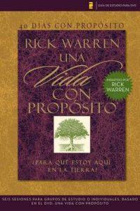 40 días con propósito- Guía de estudio del DVD: Seis sesiones para grupos de estudio o individuales basado en el DVD: Una vida con propósito – Rick Warren [ePub & Kindle]
