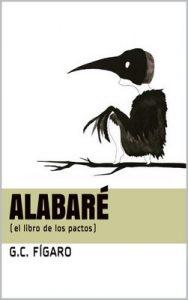 Alabaré: el libro de los pactos – G.C. Fígaro [ePub & Kindle]