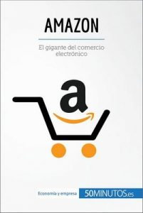 Amazon: El gigante del comercio electrónico (Business Stories) – 50Minutos.es [ePub & Kindle]