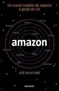 Amazon: Un nuevo modelo de negocio a golpe de clic (CONECTA) – José Luis de Haro [ePub & Kindle]