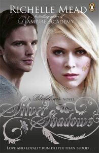 Bloodlines: Silver Shadows (book 5) – Richelle Mead [ePub & Kindle] [English]
