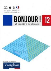 Bonjour! El francés a su alcance 12 (Vaughan) [PDF]